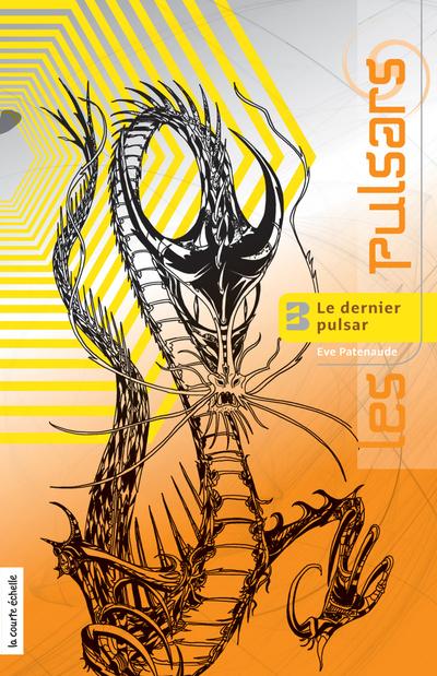 Le dernier pulsar - Eve Patenaude Eve Patenaude Eve Patenaude Eve Patenaude   - La courte échelle - 9782896955770