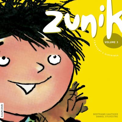 Zunik, volume 3 - Bertrand Gauthier - Daniel Sylvestre - La courte échelle - 9782896513994
