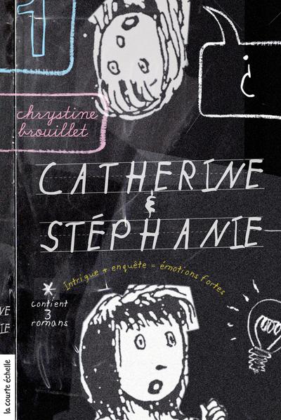 Catherine et Stéphanie, volume 1 - Chrystine Brouillet Chrystine Brouillet Chrystine Brouillet Philippe Brochard - La courte échelle - 9782896514809