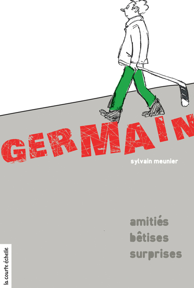 Germain - Sylvain Meunier Sylvain Meunier Sylvain Meunier Sylvain Meunier   - La courte échelle - 9782896954513