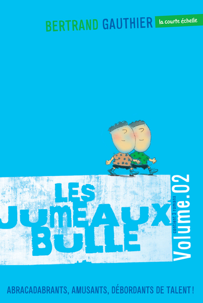 Les jumeaux Bulle, volume 2 - Bertrand Gauthier Bertrand Gauthier Bertrand Gauthier Bertrand Gauthier Daniel Sylvestre - La courte échelle - 9782896513994