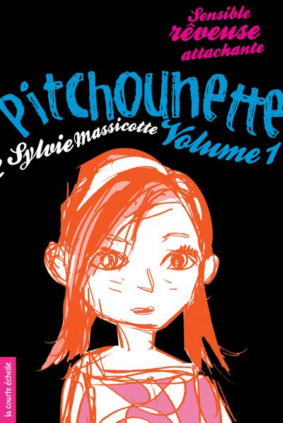 Pitchounette - Sylvie Massicotte Daniel Sylvestre - La courte échelle - 9782890218765