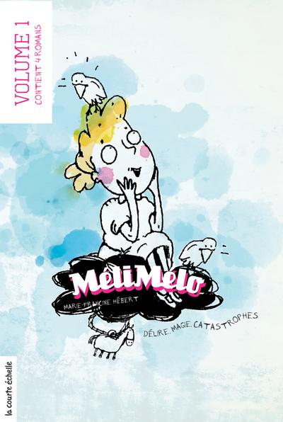 Méli Mélo, volume 1 - Marie-Francine Hébert Marie-Francine Hébert Philippe Germain - La courte échelle - 9782890214750