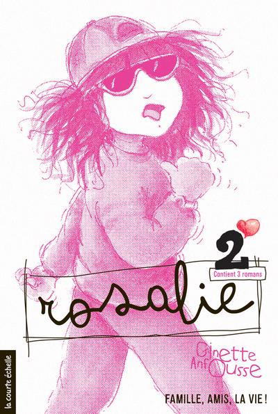 Rosalie, volume 2 - Ginette Anfousse Ginette Anfousse Ginette Anfousse Ginette Anfousse - La courte échelle - 9782890210608
