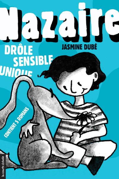 Nazaire - Jasmine Dubé Jasmine Dubé Jasmine Dubé Sarah Dufour - La courte échelle - 9782896511730