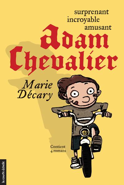 Adam Chevalier - Marie Décary   - La courte échelle -