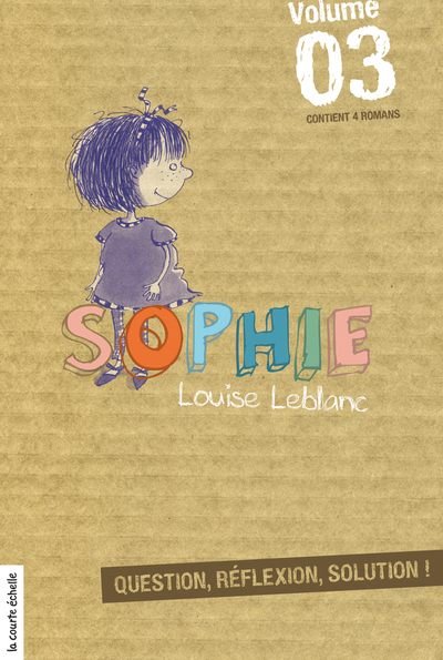 Sophie, volume 3 - Louise Leblanc Louise Leblanc Louise Leblanc Marie-Louise Gay - La courte échelle - 9782890212121