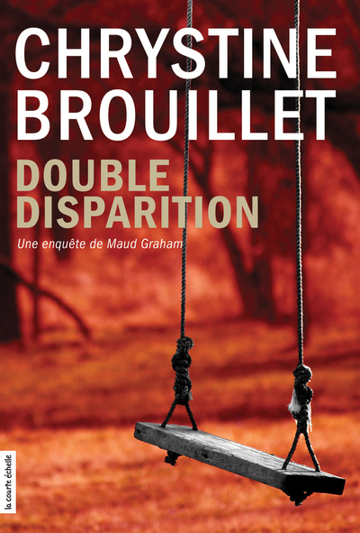 Double disparition - Sue Townsend Chrystine Brouillet Chrystine Brouillet Jean-Philippe Bernié Carole Tremblay François Jobin André Marois Maureen Martineau Roberta Rich Chrystine Brouillet Chrystine Brouillet Chrystine Brouillet Jean Lemieux Jean-Philippe Bernié Jean Lemieux Julie Balian Sylvain Meunier Chrystine Brouillet   - À l'étage -