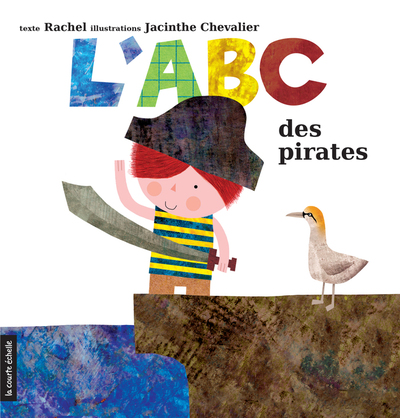 L'ABC des pirates - Rachel  Jacinthe Chevalier - La courte échelle - 9782896512348