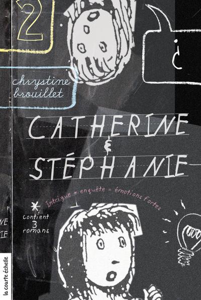 Catherine et Stéphanie, volume 2 - Chrystine Brouillet - Philippe Brochard - La courte échelle - 9782896514809