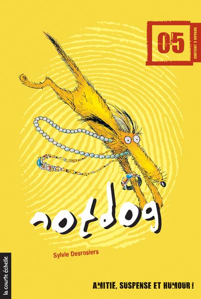 Notdog, volume 5 - Sylvie Desrosiers - Daniel Sylvestre - La courte échelle - 9782896514823