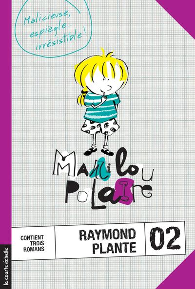 Marilou Polaire, volume 2 - Raymond Plante Raymond Plante Marie-Claude Favreau - La courte échelle - 9782890213074