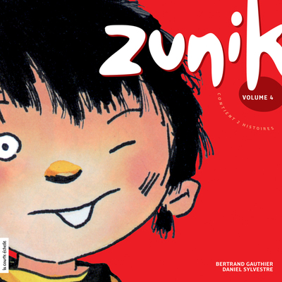 Zunik, volume 4 - Bertrand Gauthier Marie-Louise Gay - La courte échelle -