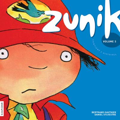 Zunik, volume 5 - Bertrand Gauthier Bertrand Gauthier   - La courte échelle - 9782890218222