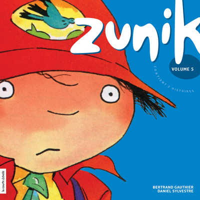 Zunik, volume 5 - Bertrand Gauthier Bertrand Gauthier Stéphane Jorisch - La courte échelle -