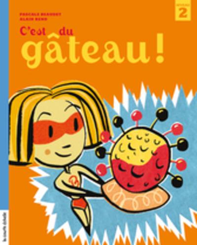 C'est du gâteau ! - Pascale Beaudet Pascale Beaudet Alain Reno - La courte échelle - 9782896511822