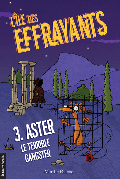 Aster, le terrible gangster - Marthe Pelletier - James Lorimer - La courte échelle - 9782896954131