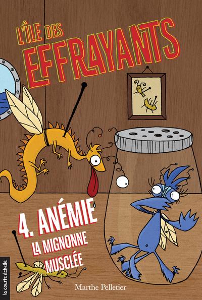 Anémie, la mignonne musclée - Marthe Pelletier Marthe Pelletier Marthe Pelletier Marthe Pelletier   - La courte échelle -