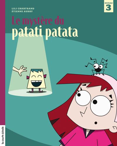 Le mystère du patati patata - Johanne Gagné Lili Chartrand Johanne Gagné Lili Chartrand  Collectif Lili Chartrand   - La courte échelle -