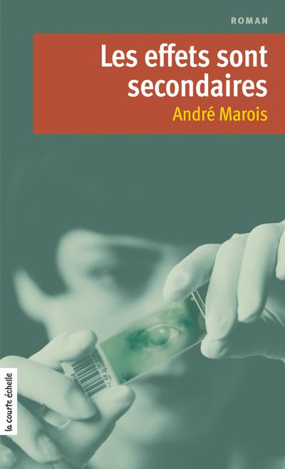 Les effets sont secondaires - André Marois André Marois André Marois André Marois   - À l'étage - 9782896518036