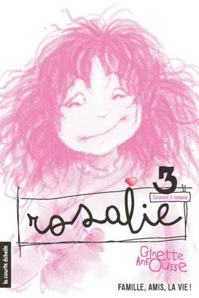 Rosalie, volume 3 - Ginette Anfousse Ginette Anfousse - La courte échelle - 9782890210608