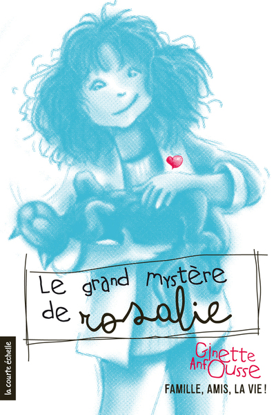 Le grand mystère de Rosalie - Sylvie Desrosiers Denis Côté Denis Côté Denis Côté André Noël Jean-Marie Poupart Ginette Anfousse Ginette Anfousse   - La courte échelle -
