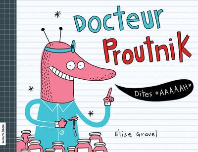 Docteur Proutnik - Lili Chartrand Sylvie Desrosiers Louise Bombardier Elise Gravel   - La courte échelle -