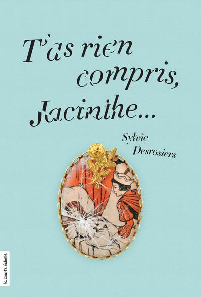 T'as rien compris, Jacinthe... - André Marois Carole Tremblay François Jobin André Marois Sylvain Meunier Sylvie Desrosiers   - À l'étage -