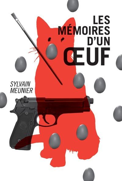 Les mémoires d'un oeuf - Sylvain Meunier Sylvain Meunier   - À l'étage - 9782924568217