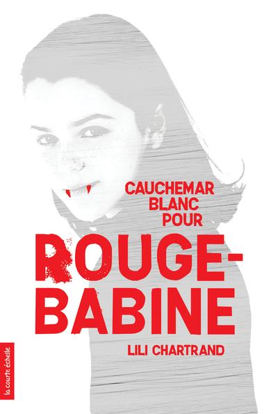Cauchemar blanc pour Rouge-Babine - Lili Chartrand Lili Chartrand   - La courte échelle -