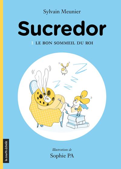Le bon sommeil du roi - Sylvain Meunier Sylvain Meunier Sylvain Meunier Elisabeth Eudes-Pascal - La courte échelle - 9782896512843