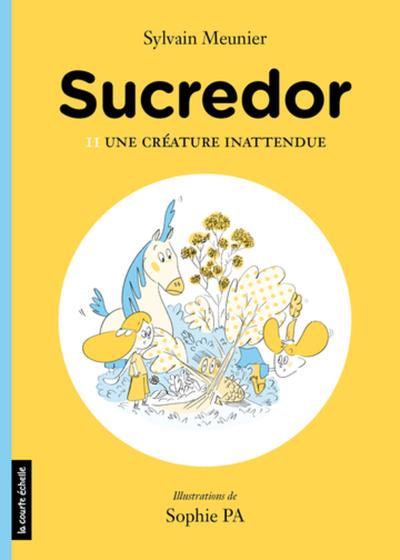 Une créature inattendue - Sylvain Meunier Sylvain Meunier   - La courte échelle -