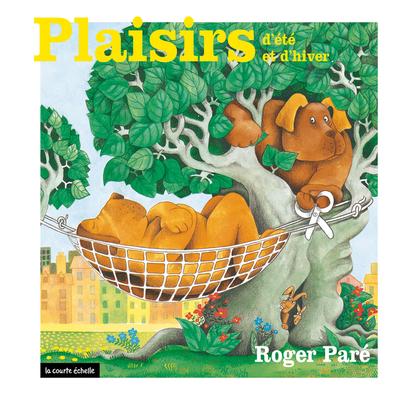 Plaisirs d'été et d'hiver - Roger Paré - Roger Paré - La courte échelle - 9782896955589