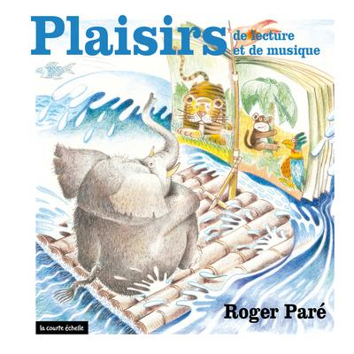 Plaisirs de lecture et de musique - Simone Leroux Roger Paré Roger Paré Simone Leroux Roger Paré Roger Paré - La courte échelle - 9782890210509
