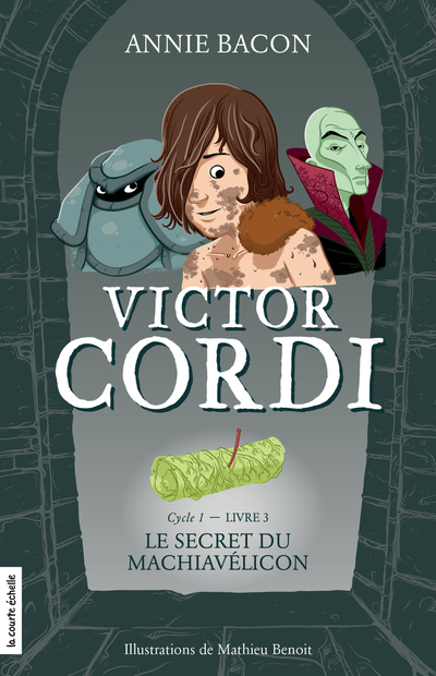 Le secret du Machiavélicon - Annie Bacon - Mathieu Benoit - La courte échelle - 9782896956166