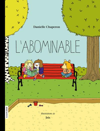 L'Abominable - Danielle Chaperon Baptiste Amsallem - La courte échelle - 9782897743338
