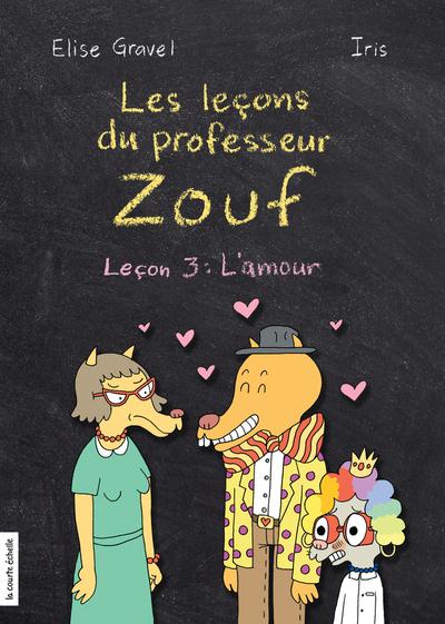 Leçon 3 : L'amour - François Blais Elise Gravel   - La courte échelle -