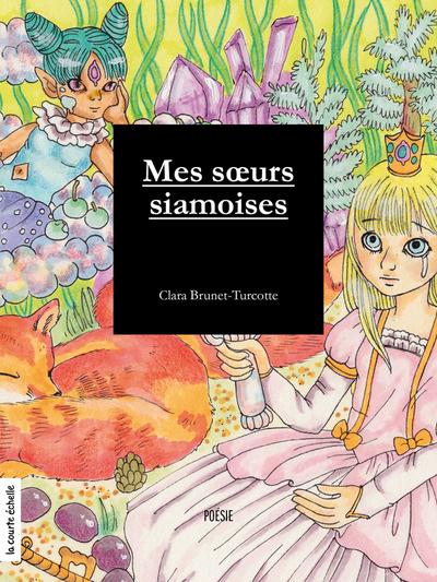Mes sœurs siamoises - Clara Brunet-Turcotte -   - La courte échelle - 9782896957170