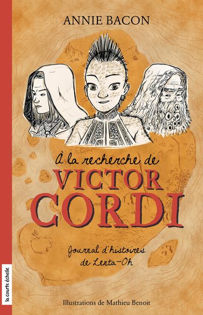 À la recherche de Victor Cordi - Annie Bacon - Mathieu Benoit - La courte échelle - 9782896958184