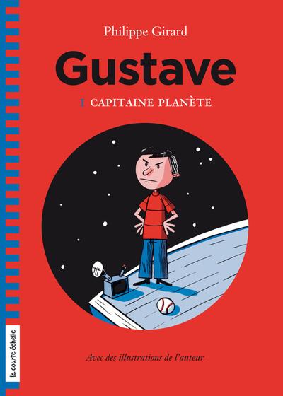 Gustave et le capitaine Planète - Philippe Girard - Philippe Girard - La courte échelle - 9782896956364