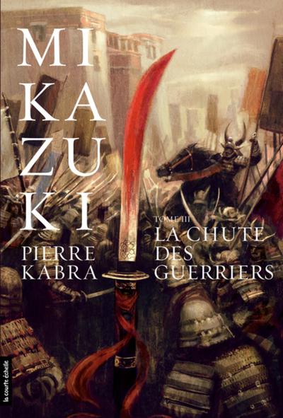 La chute des guerriers - Pierre Kabra   - La courte échelle -