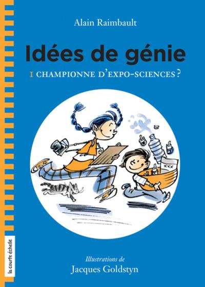 Championne d'Expo-sciences ? - Alain Raimbault Jacques Goldstyn - La courte échelle - 9782897742676