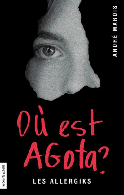 Où est Agota ? - André Marois André Marois   - La courte échelle - 9782896959679