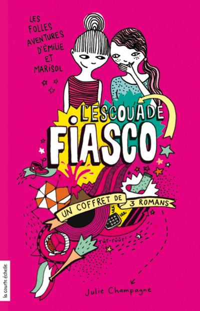 COFFRET L'Escouade Fiasco - Tomes 1, 2 et 3 - Julie Champagne Julie Champagne Johanne Gagné Julie Champagne   - La courte échelle -