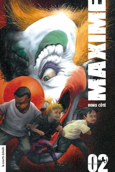 Maxime, volume 2 - Sylvie Desrosiers Denis Côté Denis Côté   - La courte échelle -