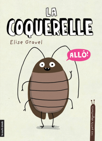 La coquerelle - Elise Gravel - Elise Gravel - La courte échelle - 9782897740184