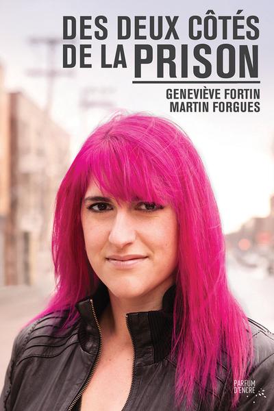 Des deux côtés de la prison - Martin Forgues Geneviève Fortin   - Parfum d'encre -