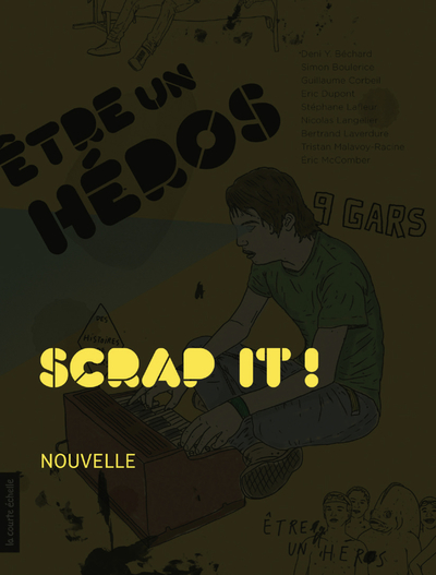 Scrap it ! - Bertrand Laverdure   - La courte échelle -
