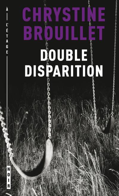 Double disparition - Chrystine Brouillet -   - À l'étage - 9782896518814