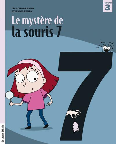 Le mystère de la souris 7 - Lili Chartrand Lili Chartrand Étienne Aubry - La courte échelle - 9782896512959